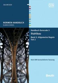 Normen-Handbuch Eurocode 3 - Stahlbau. Band 2: Allgemeine Regeln Teil 2