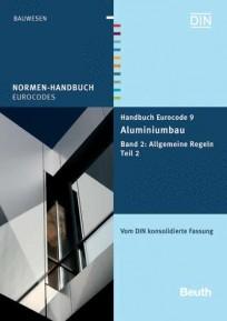 Normen-Handbuch Eurocode 9 - Aluminiumbau. Band 2: Allgemeine Regeln Teil 2