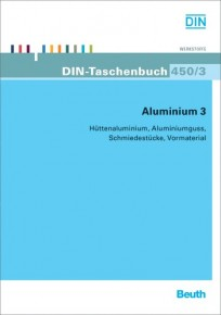 DIN-Taschenbuch 450/3. Aluminium 3. Hüttenaluminium, Aluminiumguss, Schmiedestücke, Vormaterial