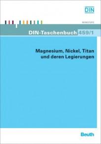 DIN-Taschenbuch 459/1. Magnesium, Nickel, Titan und deren Legierungen