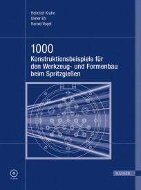 1000 Konstruktionsbeispiele für den Werkzeug- und Formenbau beim Spritzgießen