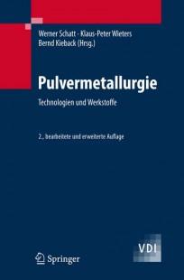 Pulvermetallurgie. Technologien und Werkstoffe