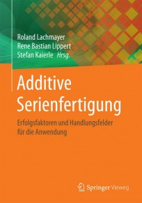 Additive Serienfertigung