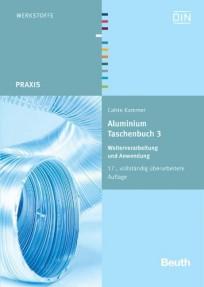 Aluminium Taschenbuch, Band 3: Weiterverarbeitung und Anwendung