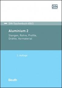 DIN-Taschenbuch 450/2. Aluminium 2. Stangen, Rohre, Profile, Drähte, Vormaterial