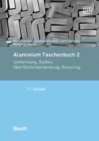 Aluminium Taschenbuch 2: Umformung, Gießen, Oberflächenbehandlung, Recycling