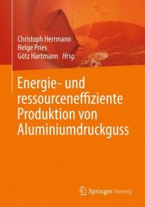Energie- und ressourceneffiziente Produktion von Aluminiumdruckguss