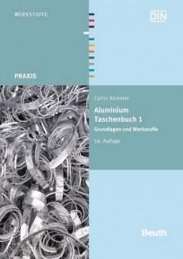 Aluminium Taschenbuch, Band 1: Grundlagen und Werkstoffe