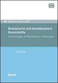 DIN-Taschenbuch 489. Biobasierte und bioabbaubare Kunststoffe