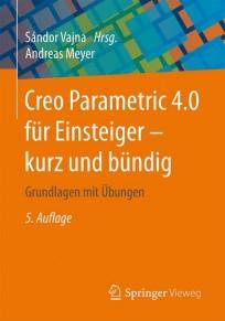Creo Parametric 4.0 für Einsteiger - kurz und bündig