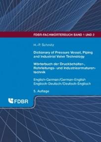 Wörterbuch der Druckbehälter-, Rohrleitungs- und Industriearmaturentechnik. Englisch-Deutsch / Deutsch-Englisch