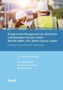 Erfolgreiches Management der Sicherheit und Gesundheit  bei der Arbeit - DIN ISO 45001, SCC, Safety Culture Ladder
