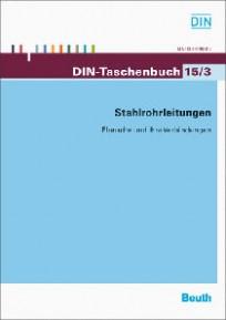 DIN-Taschenbuch 15/3. Stahlrohrleitungen - Flansche und ihre Verbindungen