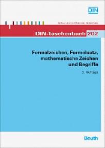 DIN-Taschenbuch 202. Formelzeichen, Formelsatz, mathematische Zeichen und Begriffe