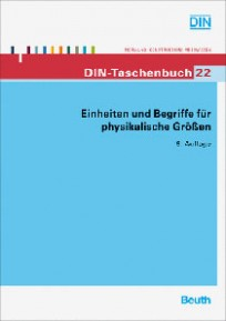DIN-Taschenbuch 22. Einheiten und Begriffe für physikalische Größen