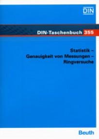 DIN-Taschenbuch 355. Statistik. Genauigkeit von Messungen - Ringversuche