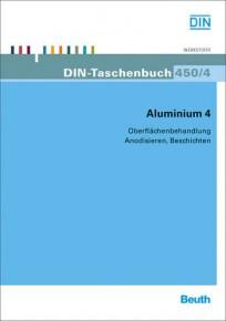 DIN-Taschenbuch 450/4. Aluminium 4. Oberflächenbehandlung - Anodisieren, Beschichten