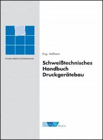 Schweißtechnisches Handbuch Druckgerätebau