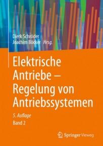 Elektrische Antriebe - Regelung von Antriebssystemen Band 2