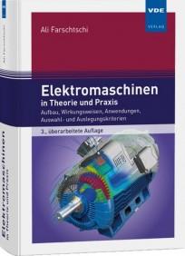 Elektromaschinen in Theorie und Praxis