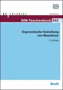 DIN-Taschenbuch 352. Ergonomische Gestaltung von Maschinen