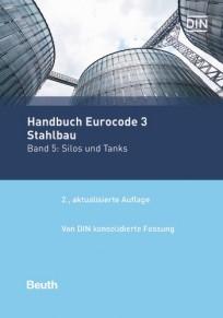 Normen-Handbuch Eurocode 3 - Stahlbau. Band 5: Silos und Tanks
