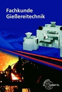Fachkunde Gießereitechnik