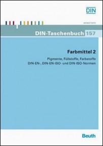 DIN-Taschenbuch 157. Farbmittel 2 - Pigmente, Füllstoffe, Farbstoffe