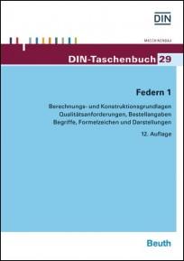 DIN-Taschenbuch 29. Federn 1: Berechnungs- und Konstruktionsgrundlagen