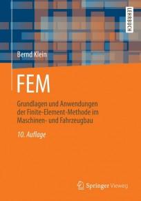 FEM - Grundlagen und Anwendungen der Finite-Element-Methode im Maschinen- und Fahrzeugbau