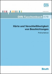 DIN-Taschenbuch 478. Härte und Verschleißfestigkeit von Beschichtungen