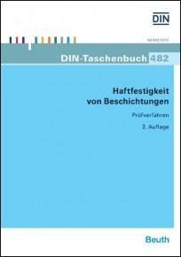 DIN-Taschenbuch 482. Haftfestigkeit von Beschichtungen