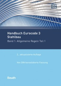 Normen-Handbuch Eurocode 3 - Stahlbau. Band 1: Allgemeine Regeln. Teil 1