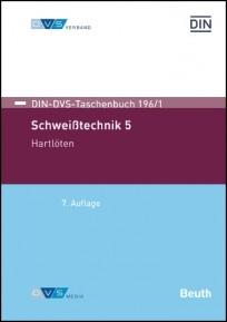 DIN-DVS-Taschenbuch 196/1. Schweißtechnik 5. Hartlöten