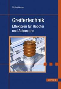 Greifertechnik. Effektoren für Roboter und Automaten