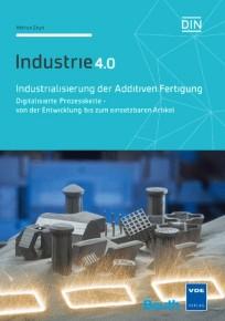 Industrie 4.0 - Industrialisierung der Additiven Fertigung