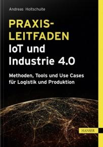 Praxisleitfaden IoT und Industrie 4.0