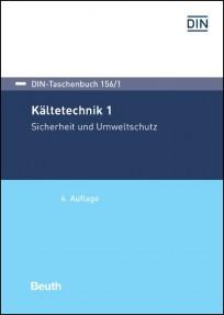 DIN-Taschenbuch 156/1. Kältetechnik 1: Sicherheit und Umweltschutz