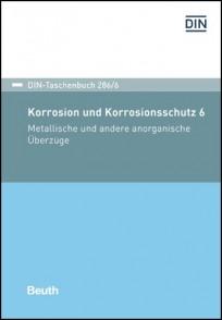 DIN-Taschenbuch 286/6. Korrosion und Korrosionsschutz