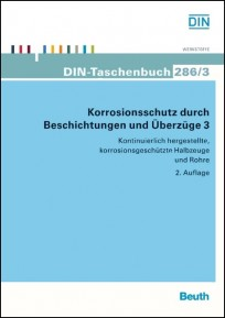 DIN-Taschenbuch 286/3. Korrosionsschutz durch Beschichtungen und Überzüge 3. Kontinuierlich hergestellte, korrosionsgeschützte Halbzeuge und Rohre