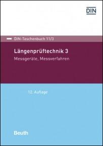 DIN-Taschenbuch 11/3. Längenprüftechnik 3. Messgeräte, Messverfahren