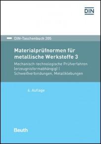 DIN-Taschenbuch 205. Materialprüfnormen für metallische Werkstoffe 3