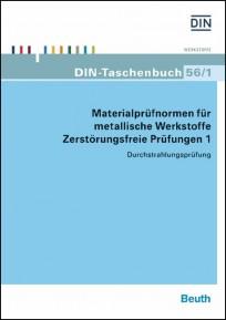 DIN-Taschenbuch 56/1. Materialprüfnormen für metallische Werkstoffe - Zerstörungsfreie Prüfungen 1