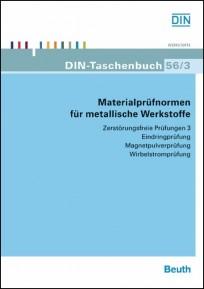 DIN-Taschenbuch 56/3. Materialprüfnormen für metallische Werkstoffe - Zerstörungsfreie Prüfungen 3