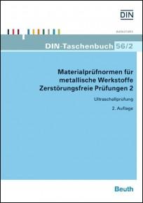 DIN-Taschenbuch 56/2. Materialprüfnormen für metallische Werkstoffe - Zerstörungsfreie Prüfungen 2
