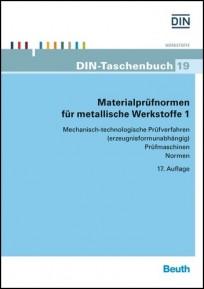 DIN-Taschenbuch 19. Materialprüfnormen für metallische Werkstoffe 1