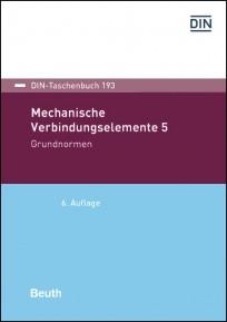 DIN-Taschenbuch 193. Mechanische Verbindungselemente 5 - Grundnormen