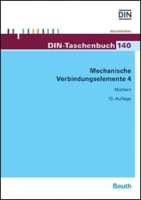 DIN-Taschenbuch 140. Mechanische Verbindungselemente 4
