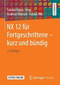 NX 12 für Fortgeschrittene - kurz und bündig