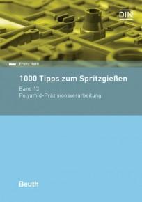1000 Tipps zum Spritzgießen. Band 13: Polyamid Präzisionsverarbeitung